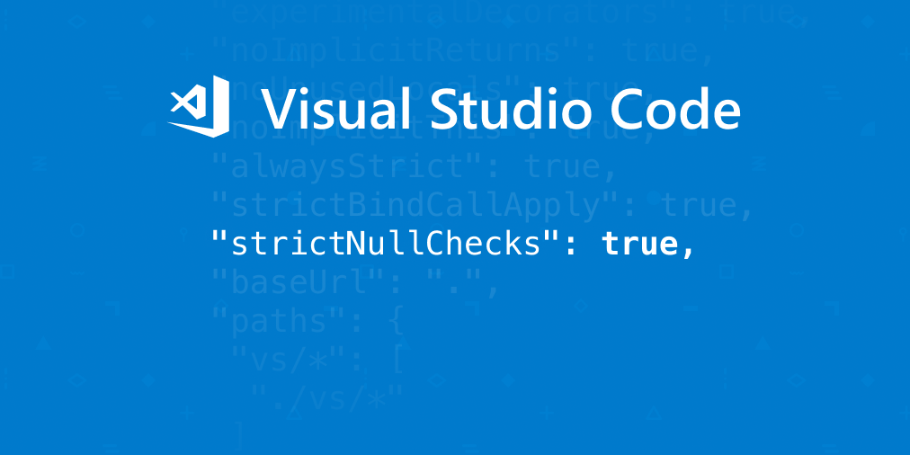 Strict null checking the Visual Studio Code codebase